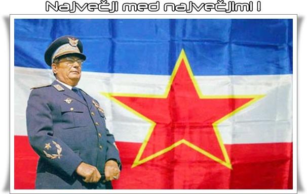 Tito - največji med največjimi ! (blog Don Marko M)